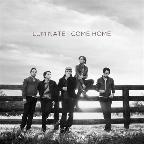 luminate quot come home quot review