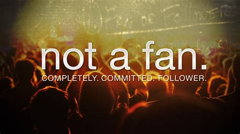 not a fan week 1 follower or fan song community church