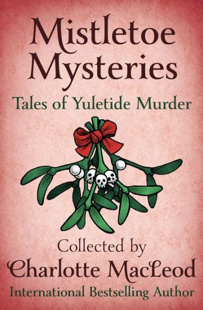 libro the mistletoe murder and mistletoe mysteries tales of yuletide murder by charlotte