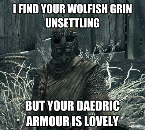 Where To Find Memes - i find your wolfish grin unsettling but your daedric