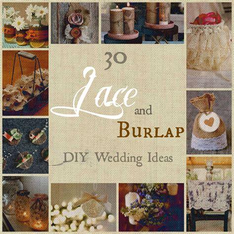 diy burlap and lace wedding decorations 30 lace and burlap diy wedding ideas allfreediyweddings