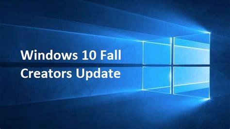 windows 10 fall creators update top 10 new features windows 10 fall creators update version 1709 changelog