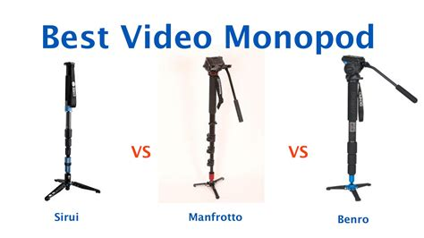 best monopod best monopod sirui vs benro vs manfrotto