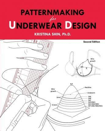 patternmaking for fashion design 2nd edition patternmaking for underwear design dr kristina shin