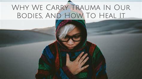 carry trauma   bodies    heal