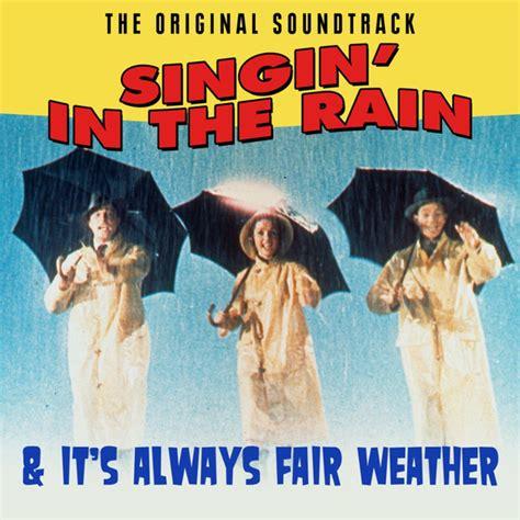 film it always fair weather singin in the rain it s always fair weather original