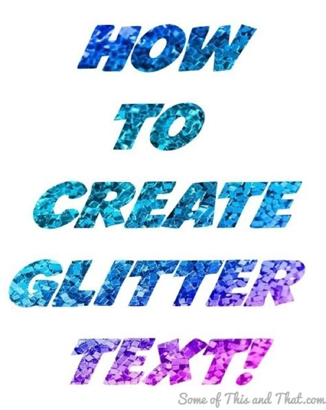 how to create glitter text some of this and that