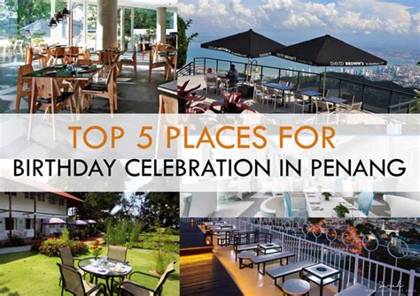 theme hotel in penang top 5 places restaurant for birthday celebration in penang