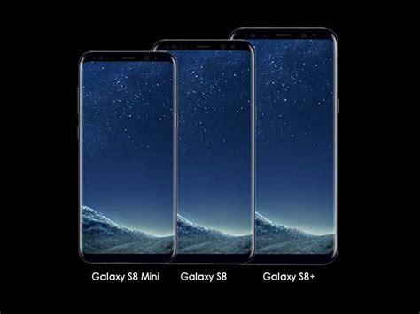 Foto Harga Samsung S8 terungkap spesifikasi samsung galaxy s8 mini dukung kamera