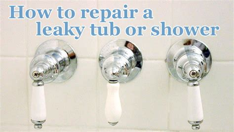 how to fix leaky faucet how to repair a leaky shower or tub faucet pretty handy