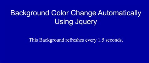 Background Color Change Automatically Using Jquery Website Change Web Page Background Color