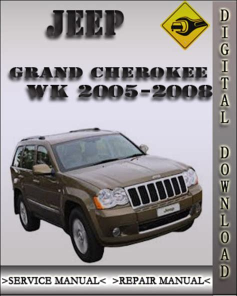 old car repair manuals 2006 jeep grand cherokee engine control 2005 2008 jeep grand cherokee wk factory service repair manual 2006