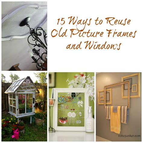 5 Ways To Reuse Picture Frames 15 Ways To Reuse Picture Frames And Windows How Does She
