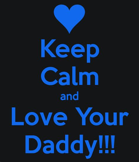 keep your love on keep calm and love your daddy poster keep calm o matic
