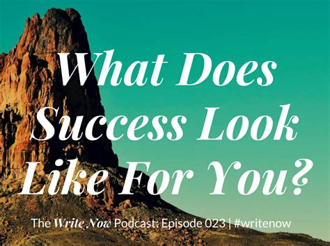what looks like a what does success look like to you the write now podcast