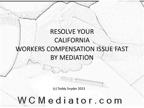 California Workers Compensation Search Resolve Your California Workers Compensation Issue Fast By Mediation
