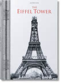 who designed the eiffel tower the eiffel tower taschen books