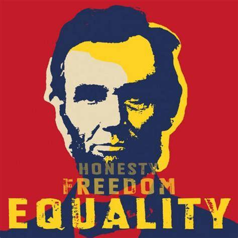 abraham lincoln equality abraham lincoln honesty freedom equality arte na