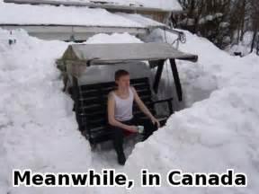 Canada Snow Meme - meanwhile in canada 16 pics