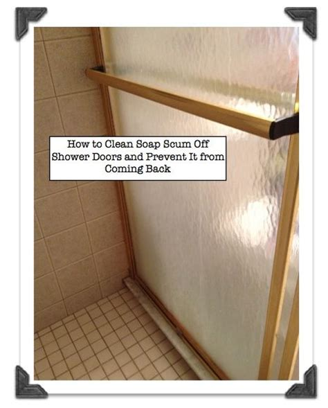 How To Remove Soap Scum From Shower Door Soap Scum Remover Bathroom Pinterest