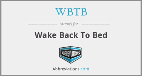 wake back to bed wbtb wake back to bed