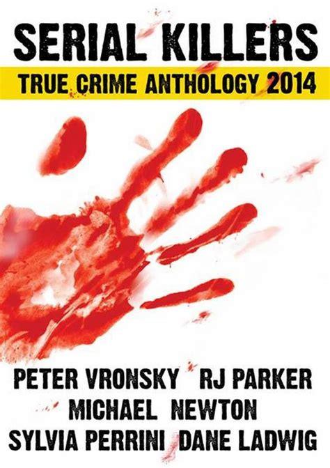 Novel Most Dangerous Killers Without Pity true crime authors partner to independently publish serial killer anthology prlog