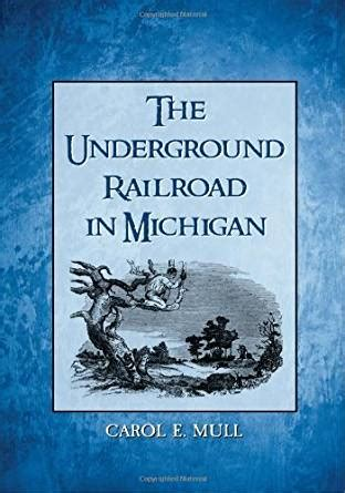 Kindle Store Kindle Books The Underground Railroad A Novel Random House Large Print The Underground Railroad In Michigan Ebook Carol E Mull Kindle Store