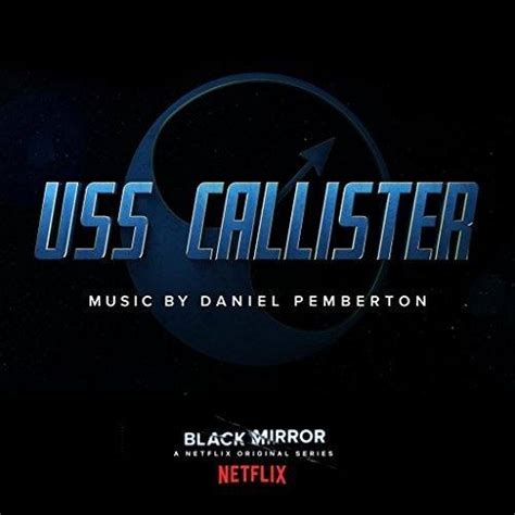 black mirror ost black mirror uss callister soundtrack soundtrack tracklist