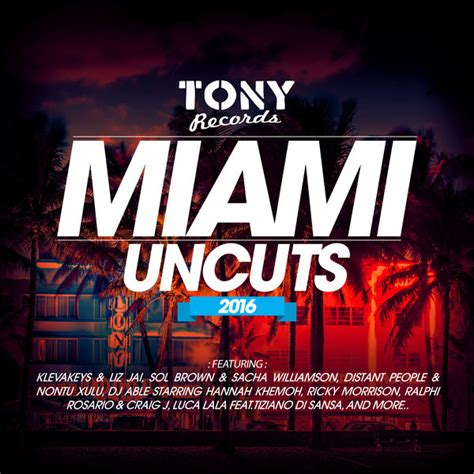 Miami Clerk Search Essential 187 Various Artists Miami Uncuts 2016 Tony Records