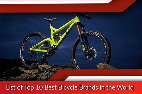 the best brands of the world best bicycle brands in the world list of top ten