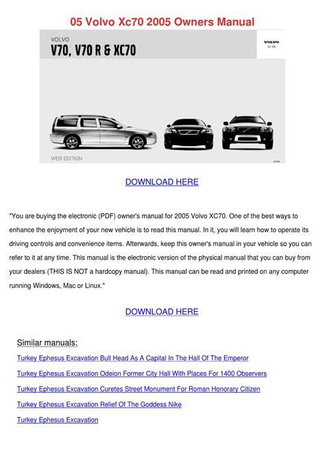 best car repair manuals 2005 volvo xc70 user handbook 05 volvo xc70 2005 owners manual by delbertcochran issuu
