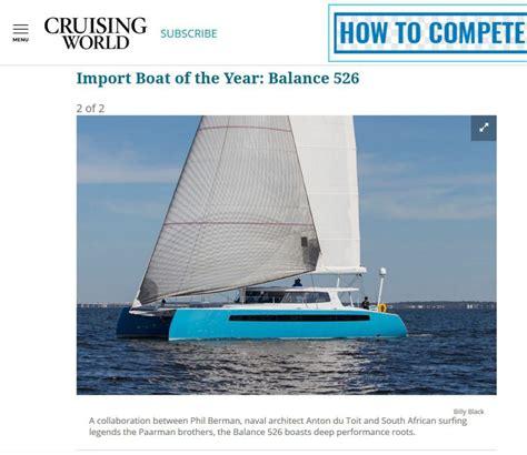 sailing boat of the year the balance 526 sailing cat cruising world s import boat