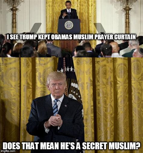 obama with muslim prayer curtain image tagged in political meme imgflip