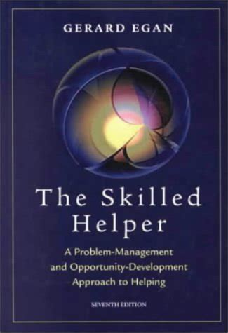 the skilled helper books gerard egan the skilled helper reviews society