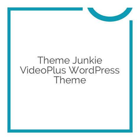 theme junkie download theme junkie videoplus wordpress theme 1 0 7 download nobuna