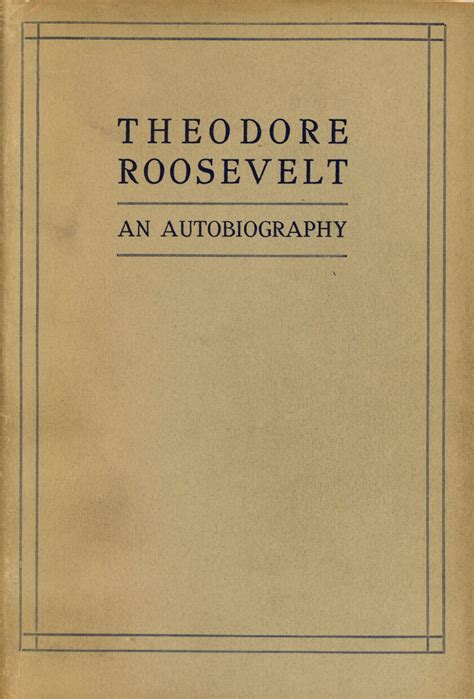 an autobiography by theodore roosevelt books theodore roosevelt an autobiography by roosevelt