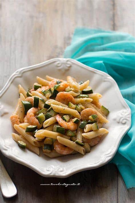 come cucinare pasta e zucchine pasta zucchine e gamberetti saporita ricetta e segreti