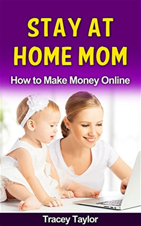 stay at home how to make money motherhood