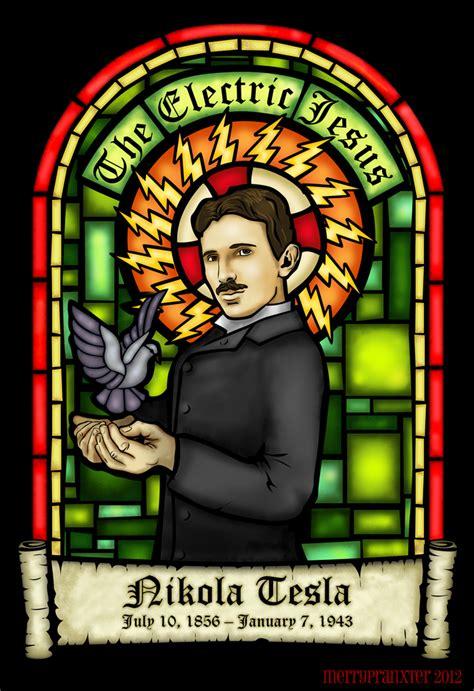Tesla Was The Electric Jesus Tesla The Electric Jesus By Merrypranxter On Deviantart
