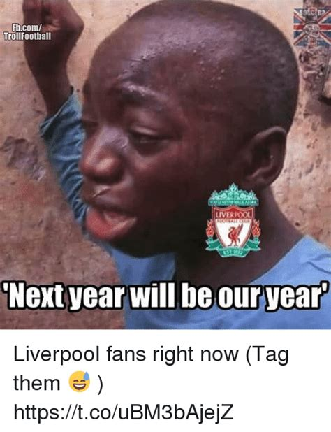 Liverpool Years fhcom trollfootball liverp next year will be our year