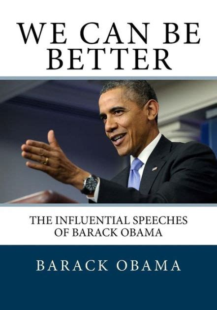 barack obama biography en espanol we can be better the influential speeches of barack obama