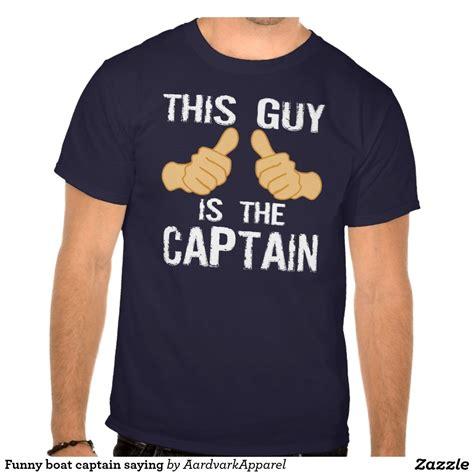 boat captain shirt funny boat captain saying t shirt zazzle nautical