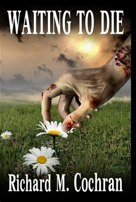 Novel I M You Die For Me waiting to die a novel by richard m cochran reviews discussion bookclubs lists