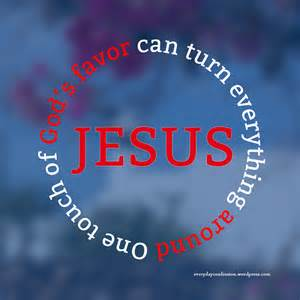 Favor Touch by God S Favor On Favors Scriptures And Identity