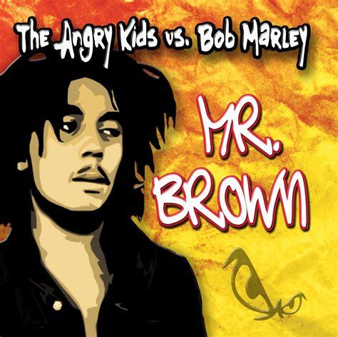 the angry vs bob marley mr brown big the angry vs bob marley mr brown big in ibiza