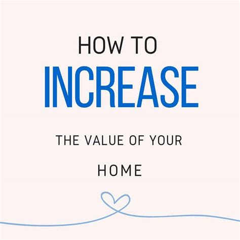 what we plan to do to increase the value of our home