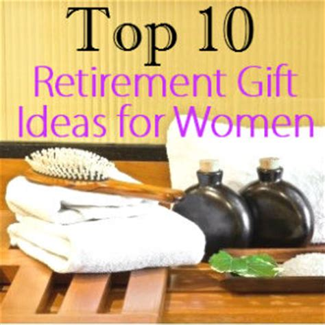 see our top 10 retirement gift ideas for women http www