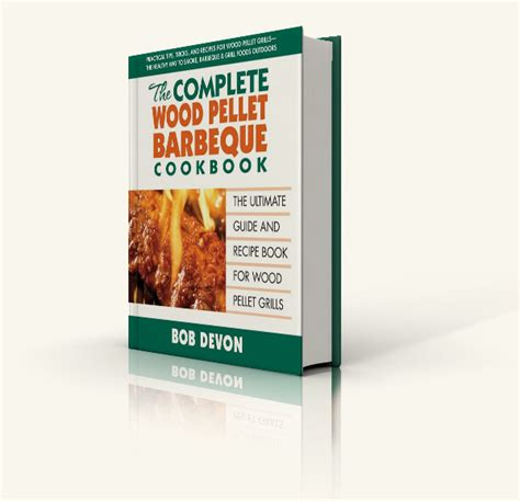 200 amazing recipes and complete smokers guide books the complete wood pellet barbeque cookbook