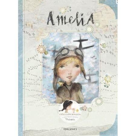 libro amelia earhart little people amelia colecci 243 n miranda libro de editorial edelvives 9788414005040