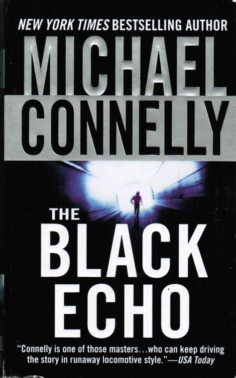 the black echo a bit of reading the black echo michael connelly